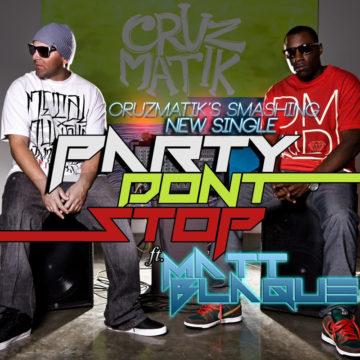 Cruzmatik - Party Don't Stop